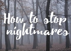 How to stop lucid dreaming nightmares