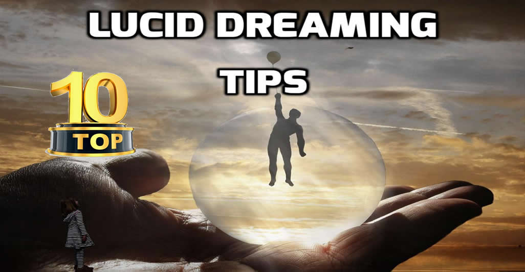 top 10 lucid dreaming tips